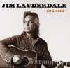 Jim Lauderdale - Im A Song