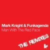 Mark Knight and Funkagenda - Man with the Red Face (Remixes)