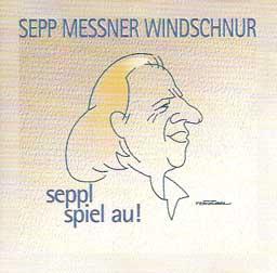 Cover Sepp Messner Windschnur - Seppl spiel au !